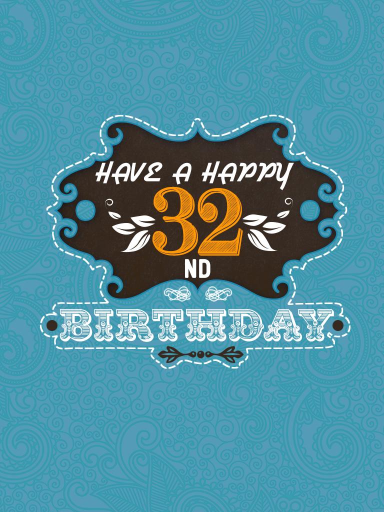 Happy Birthday. 32