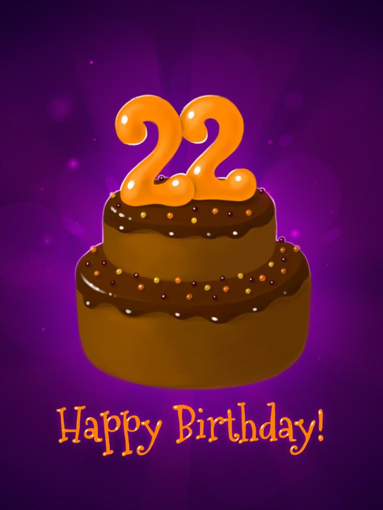 Happy Birthday. 22