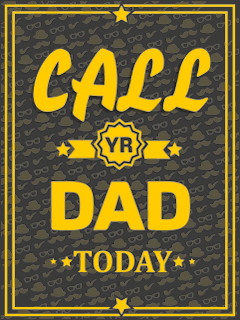 Call yr dad today2