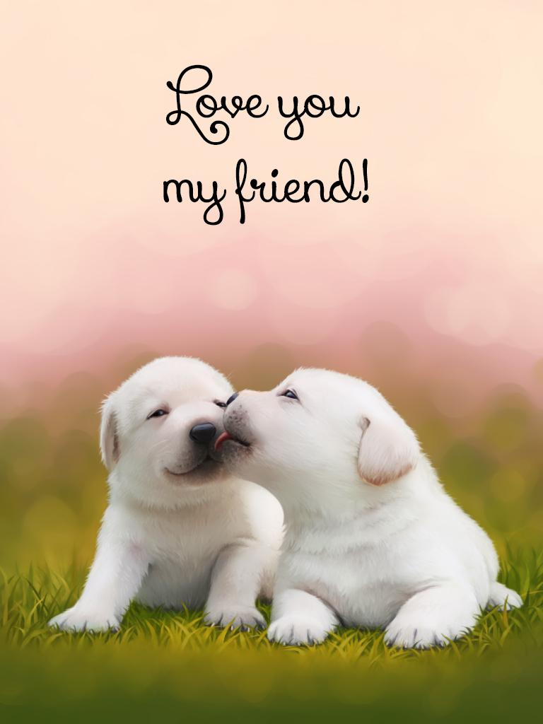 Love you my friend card