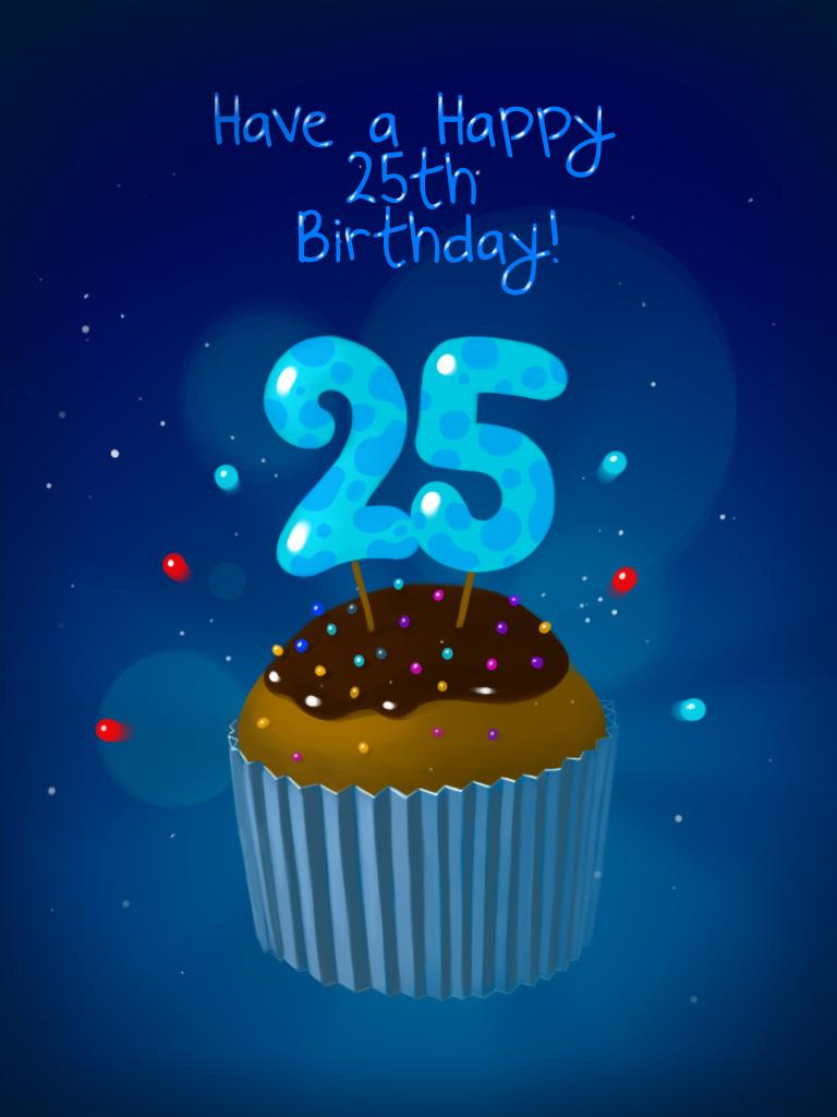 Happy Birthday. 25
