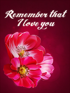 Remember That I Love You